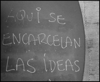 Aquí se Encarcelan las Ideas