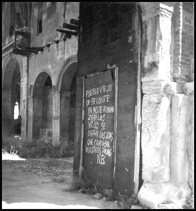 Pueblo Viejo de Belchite: Ya No Te Rondan Zagales, Ya No Se Oirán Las Jotas Que Cantaban Nuestros Padres