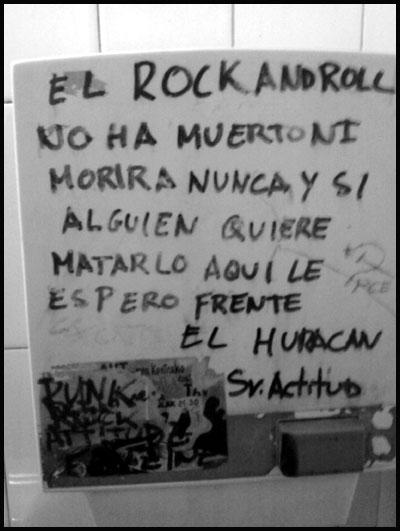 El Rock and Roll no ha muerto ni morirá nunca y si alguien quiere matarlo aquí le espero, frente el Huracán
