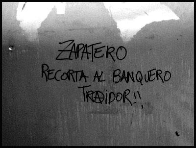 Zapatero Recorta al Banquero Traidor!!