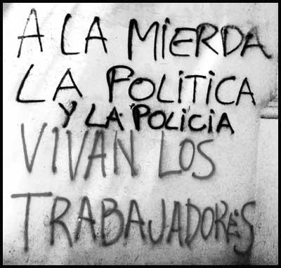 A la Mierda la Política y la Policía. Vivan los Trabajadores
