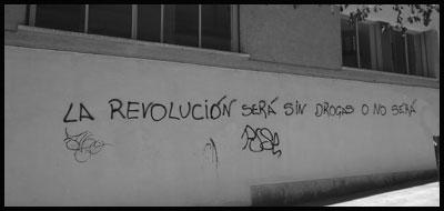 La Revolución Será Sin Drogas o No Será